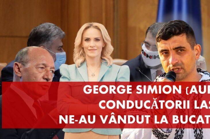 George Simion: conducătorii lași ne-au vândut la bucată