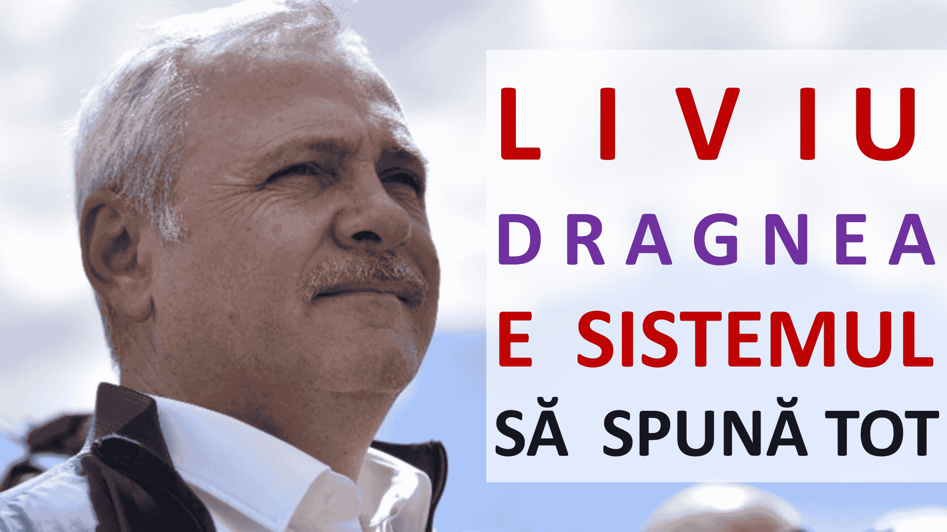 Liviu Dragnea e sistemul. Să spună tot ce știe!